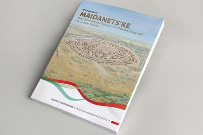 "Cover ""Maidanets'ke. Development and decline of a Trypillia 'mega-site' in Central Ukraine"""