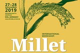 "Workshop ""Millet and what else? The wider context of the adoption of millet cultivation in Europe"""